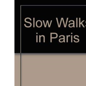 Slow Walks in Paris
