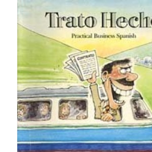 Trato Hecho: Practical Business Spanish