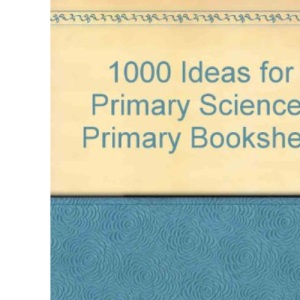 1000 Ideas for Primary Science (Primary bookshelf)
