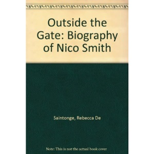 Outside the Gate: Biography of Nico Smith