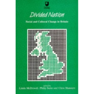 Divided Nation: Change In Britain: Social and Cultural Change in Britain (Restructuring Britain)
