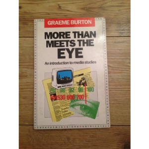 More Than Meets the Eye: Introduction to Media Studies