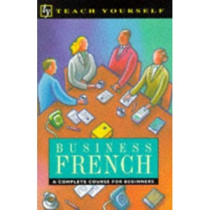 Business French (Teach Yourself)