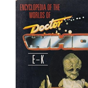Encyclopaedia of the Worlds of Doctor Who: E-K (Knight Books)