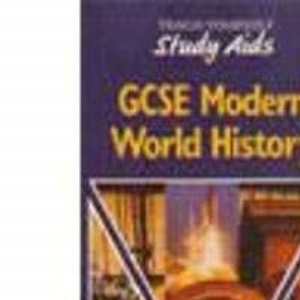 Modern World History, Study Aids: GCSE (Teach Yourself)