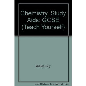 Chemistry, Study Aids: GCSE (Teach Yourself)
