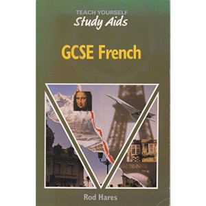French, Study Aids: GCSE (Teach Yourself)