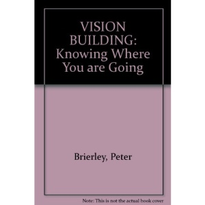 Vision Building: Knowing Where You're Going