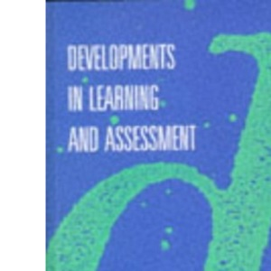 Developments in Learning and Assessment