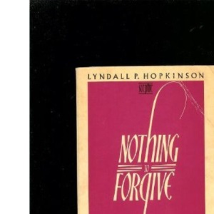 Nothing to Forgive: Daughter's Life of Antonia White