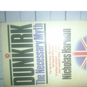 Dunkirk: The Necessary Myth (Coronet Books)