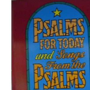 Psalms for Today and Songs from the Psalms