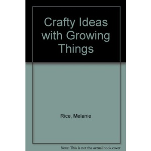Crafty Ideas with Growing Things