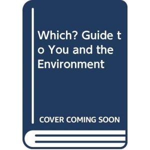 Which? Guide to You and the Environment (Which? books)