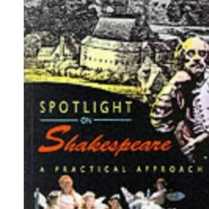 Spotlight on Shakespeare: Pupil's Book