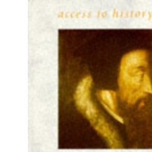 Calvin and the Later Reformation (Access to History)