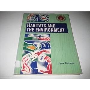 Habitats and the Environment (Focus on Biology)