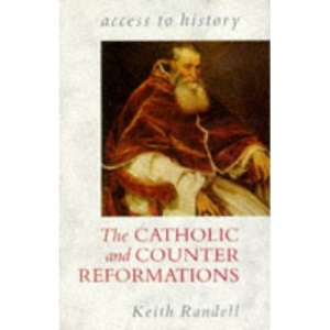 The Catholic and Counter Reformations (Access to History)
