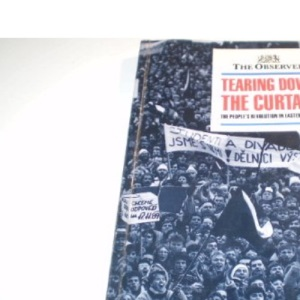 Tearing Down the Curtain: People's Revolution in Eastern Europe (Headway Books)