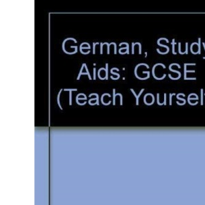 German, Study Aids: GCSE (Teach Yourself)