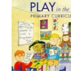 Play in the Primary Curriculum
