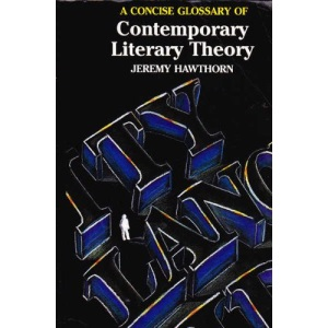 A Concise Glossary of Contemporary Literary Theory