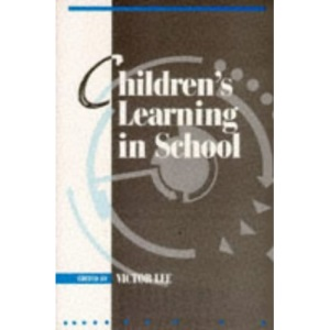 Children's Learning in Schools (Curriculum & Learning)