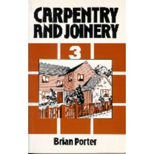 Carpentry and Joinery: v.3: Vol 3