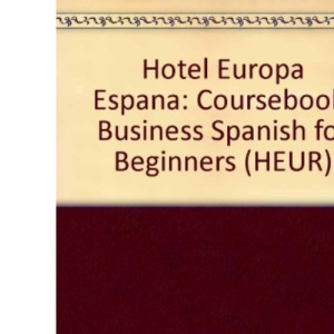 Hotel Europa Espana: Coursebook: Business Spanish for Beginners