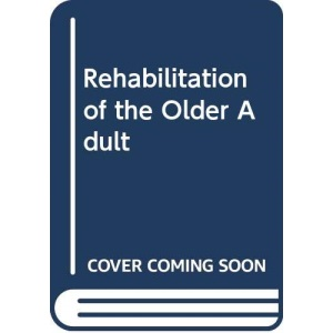 Rehabilitation of the Older Adult