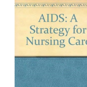 AIDS: A Strategy for Nursing Care