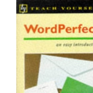 An Introduction to WordPerfect (Teach Yourself)