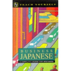 Business Japanese (Teach Yourself)