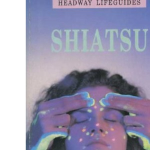 Shiatsu (Headway Lifeguides)