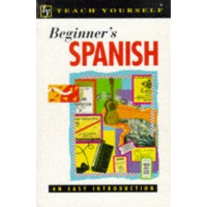 Beginner's Spanish (Teach Yourself)