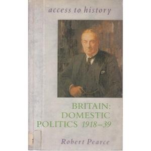 Britain: Domestic Politics, 1918-39 (Access to History)