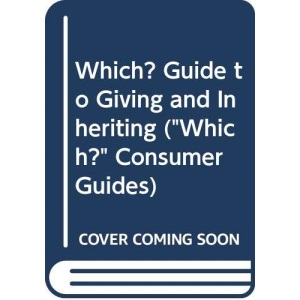 Which? Guide to Giving and Inheriting (Which? Consumer Guides)
