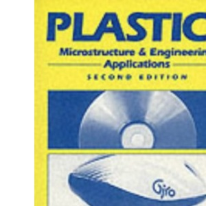 Plastics: Microstructure and Engineering Applications (Metallurgy & Materials Science)