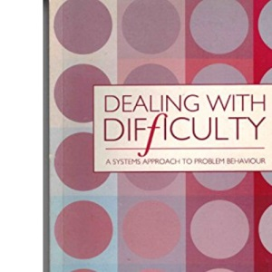 Dealing with Difficulty: Systems Approach to Problem Behaviour