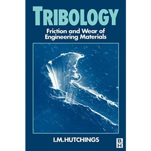 Tribology: Friction and Wear of Engineering Materials (Metallurgy & Materials Science)