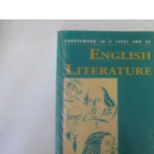 Coursework in A and AS Level English Literature