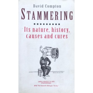 Stammering: Its Nature, History, Causes and Cures
