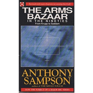The Arms Bazaar in the Nineties. From Krupp to Saddam. (Coronet Books)