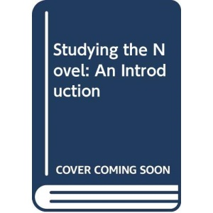 Studying the Novel: An Introduction