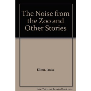 The Noise from the Zoo and Other Stories