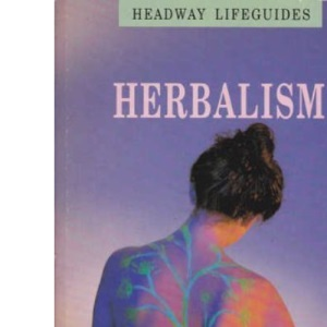 Herbalism (Headway Lifeguides)