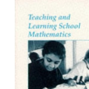 Teaching and Learning School Mathematics