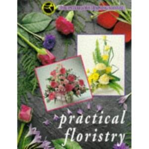 Practical Floristry: The Interflora Training Manual