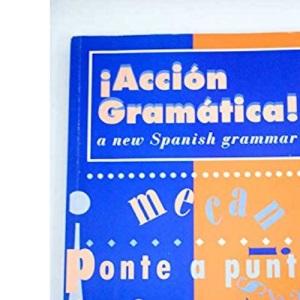 Accion Gramatica!: New Spanish Grammar