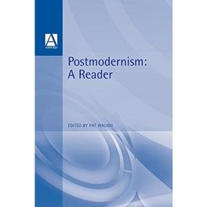 Postmodernism: A Reader (Hodder Arnold Publication)